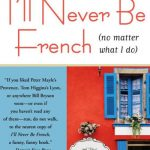 I'll Never Be French by Mark Greenside (review)