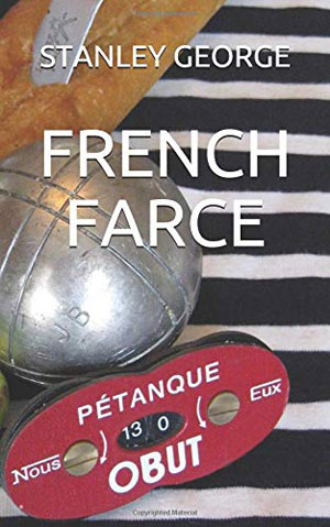 Cover of a book called French Farce by Stanley George with a photo of a silver ball for petanque game