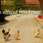 Wishing you a very bon weekend from France