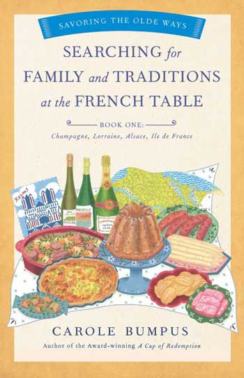 Book jacket image of Searching for family and traditions at the French Table by Carole Bumpus