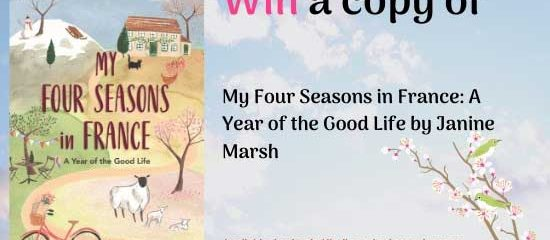 Win a copy of My Four Seasons: A Year of the Good Life in France by Janine Marsh