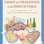 SEARCHING for FAMILY and TRADITIONS at the FRENCH TABLE BOOK TWO