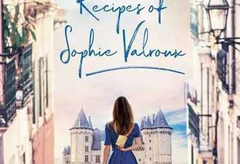 The Secret French Recipes of Sophie Valroux by Samantha Verant
