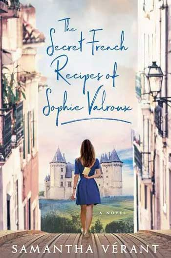 Book jacket for The Secret French Recipes of Sophie Valrous, young woman looks at a castle
