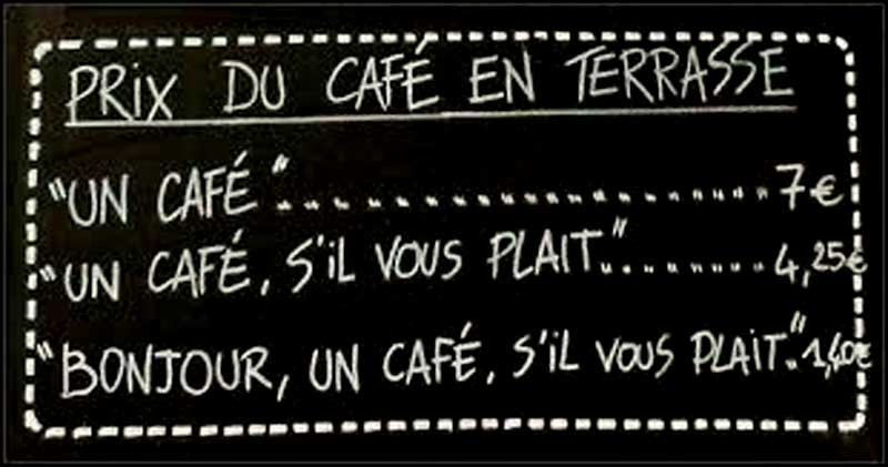 Blackboard gives prices of coffee in a cafe in France - cheaper if you say please!